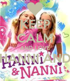 Poster: KEEP CALM AND LOVE HANNI AND