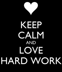 Poster: KEEP CALM AND LOVE HARD WORK