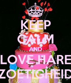 Poster: KEEP CALM AND LOVE HARE ZOETIGHEID