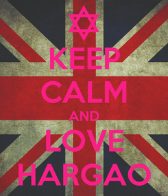 Poster: KEEP CALM AND LOVE HARGAO