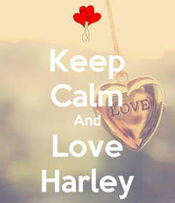 Poster: Keep Calm And Love Harley
