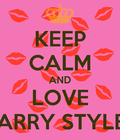 Poster: KEEP CALM AND LOVE HARRY STYLES