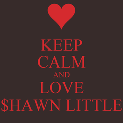 Poster: KEEP CALM AND LOVE $HAWN LITTLE