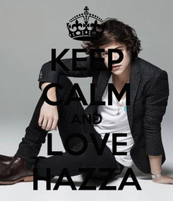 Poster: KEEP CALM AND LOVE HAZZA
