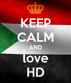 Poster: KEEP CALM AND love HD