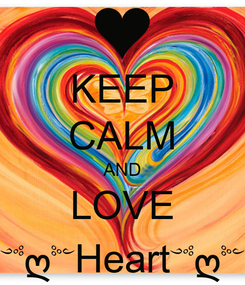 Poster: KEEP CALM AND LOVE ༺ღ༻Heart༺ღ༻