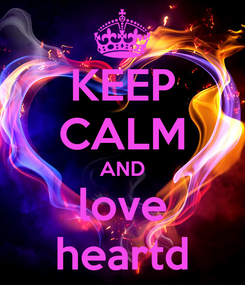 Poster: KEEP CALM AND love heartd