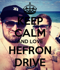 Poster: KEEP CALM AND LOVE HEFRON DRIVE