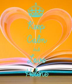 Poster: Keep Calm And Love Helene