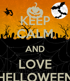 Poster: KEEP CALM AND LOVE HELLOWEEN