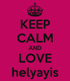 Poster: KEEP CALM AND LOVE helyayis