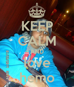 Poster: KEEP CALM AND love hemo