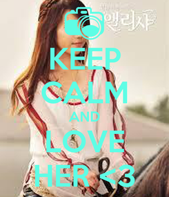 Poster: KEEP CALM AND LOVE HER <3