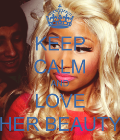 Poster: KEEP CALM AND LOVE HER BEAUTY