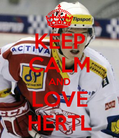 Poster: KEEP CALM AND LOVE HERTL