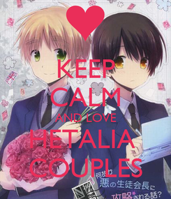 Poster: KEEP CALM AND LOVE HETALIA  COUPLES