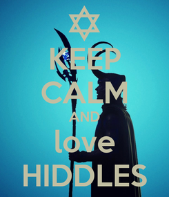 Poster: KEEP CALM AND love HIDDLES