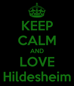 Poster: KEEP CALM AND LOVE Hildesheim