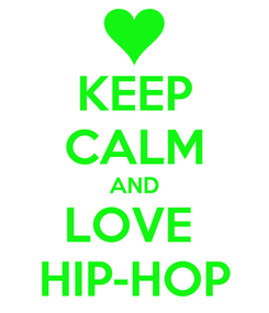 Poster: KEEP CALM AND LOVE  HIP-HOP
