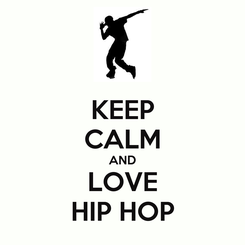 Poster: KEEP CALM AND LOVE HIP HOP
