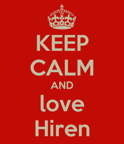Poster: KEEP CALM AND love Hiren