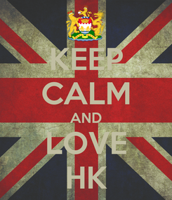 Poster: KEEP CALM AND LOVE HK