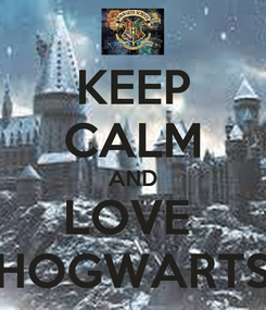 Poster: KEEP CALM AND LOVE  HOGWARTS