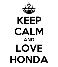 Poster: KEEP CALM AND LOVE HONDA
