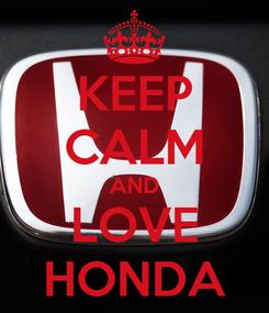Poster: KEEP CALM AND LOVE HONDA