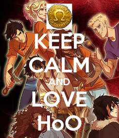 Poster: KEEP CALM AND LOVE HoO