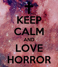 Poster: KEEP CALM AND LOVE HORROR