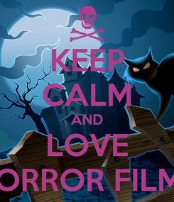 Poster: KEEP CALM AND LOVE HORROR FILMS
