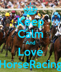 Poster: Keep Calm And Love HorseRacing