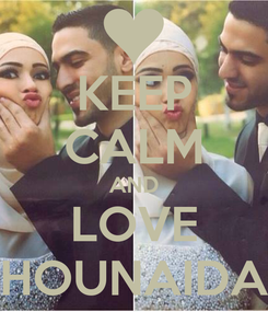 Poster: KEEP CALM AND LOVE HOUNAIDA