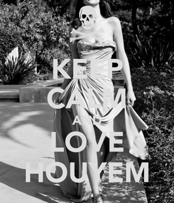 Poster: KEEP CALM AND LOVE HOUYEM