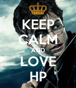 Poster: KEEP CALM AND LOVE HP