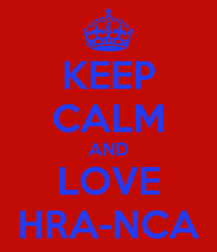 Poster: KEEP CALM AND LOVE HRA-NCA