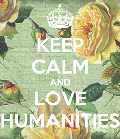 Poster: KEEP CALM AND LOVE HUMANITIES