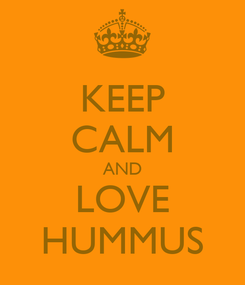 Poster: KEEP CALM AND LOVE HUMMUS
