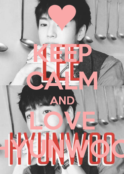 Poster: KEEP CALM AND LOVE HYUNWOO