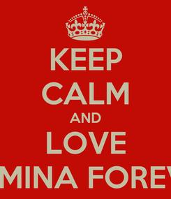 Poster: KEEP CALM AND LOVE IASMINA FOREVER