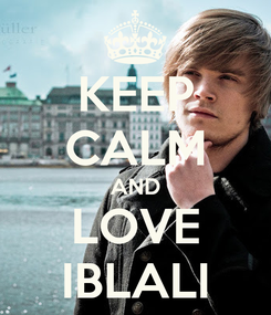 Poster: KEEP CALM AND LOVE IBLALI
