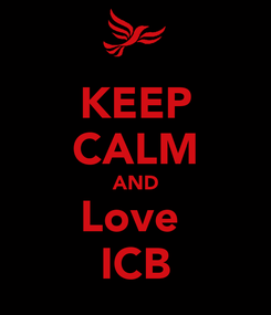 Poster: KEEP CALM AND Love  ICB