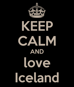 Poster: KEEP CALM AND love Iceland