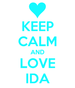 Poster: KEEP CALM AND LOVE IDA