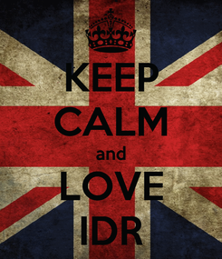 Poster: KEEP CALM and LOVE IDR