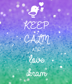 Poster: KEEP CALM AND love ikram