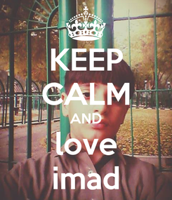 Poster: KEEP CALM AND love imad