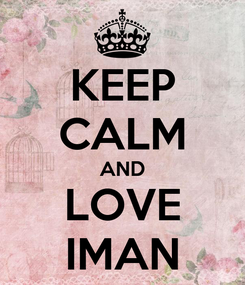 Poster: KEEP CALM AND LOVE IMAN
