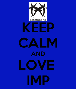 Poster: KEEP CALM AND LOVE  IMP